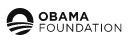 The Obama Foundation A living, working start-up for citizenship, an ongoing project for us to shape, together, what it means to be a good citizen.